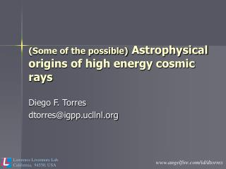 some of the possible astrophysical origins of high energy cosmic rays