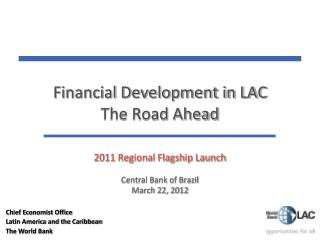 Financial Development in LAC The Road Ahead