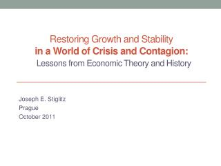 Restoring Growth and Stability in a World of Crisis and Contagion: Lessons  from Economic Theory and History