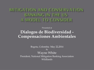 Mitigation and Conservation  Banking in the US- A Model to Consider