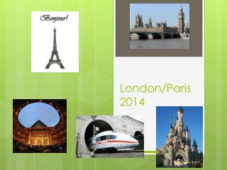 London/Paris 2014