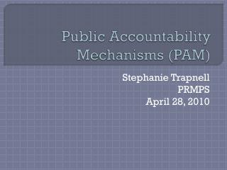Public Accountability Mechanisms (PAM)