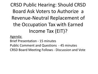 Agenda: Brief Presentation - 15 minutes Public Comment and Questions  - 45 minutes CRSD Board Meeting Follows - Discuss