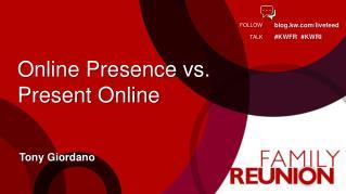Online Presence vs.  Present Online
