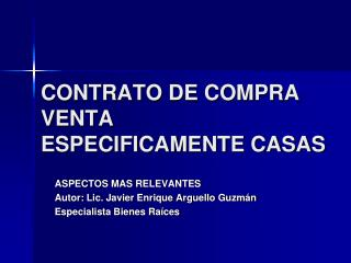 CONTRATO DE COMPRA VENTA ESPECIFICAMENTE CASAS