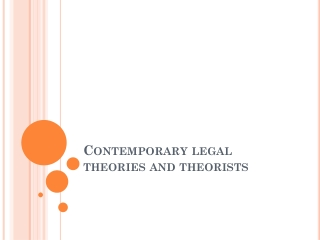 Contemporary legal theories and theorists