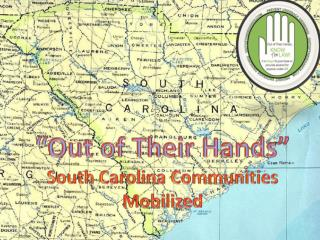 � Out of Their Hands� South Carolina Communities Mobilized