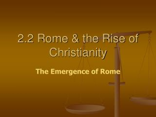 2.2 Rome & the Rise of Christianity