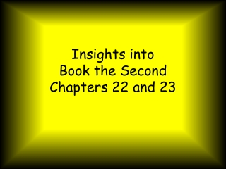 Insights into  Book the Second Chapters 22 and 23