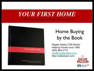 Magda  Robles,CRS  Broker Helping Florida since 1995 (954) 864-2710 info@magdarobles.com http://roblesteam.com