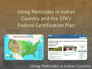 Using Pesticides in Indian Country and the EPA's Federal Certification Plan