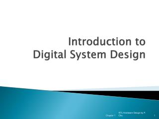 Introduction to  Digital System Design