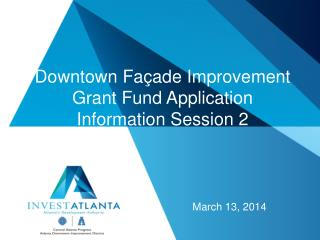 Downtown Façade Improvement Grant Fund Application Information  Session 2