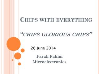 "Chips with everything ""chips glorious chips"""