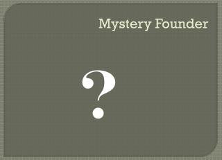 Mystery Founder