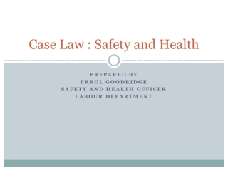 Case Law : Safety and Health