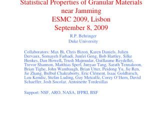 statistical properties of granular materials near jamming esmc 2009, lisbon september 8, 2009