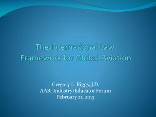 The International Law  Framework for Global Aviation