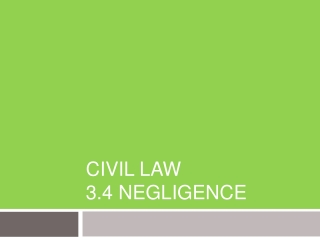 Civil Law 3.4 negligence