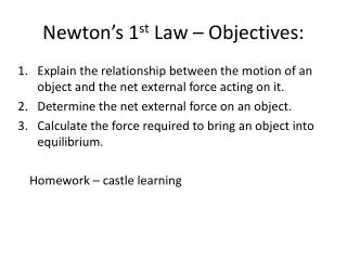 Newton's 1 st  Law – Objectives: