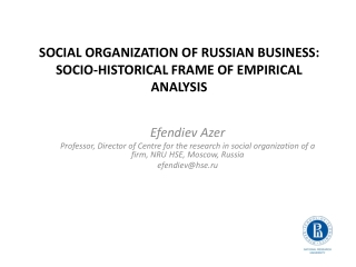 SOCIAL ORGANIZATION OF RUSSIAN BUSINESS: SOCIO-HISTORICAL FRAME OF EMPIRICAL ANALYSIS