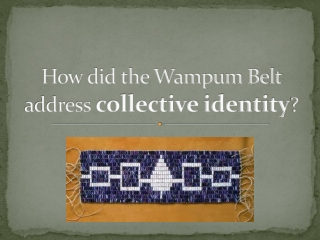 How did the Wampum Belt address collective identity?