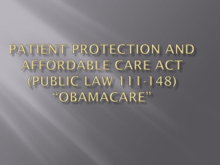 "Patient Protection and Affordable Care Act (Public Law 111-148) "" Obamacare """
