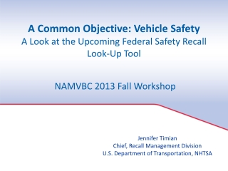 A Common Objective: Vehicle Safety A Look at the Upcoming Federal Safety Recall Look-Up Tool