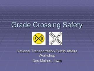 Grade Crossing Safety