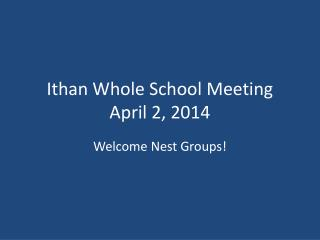 Ithan Whole School Meeting April 2, 2014
