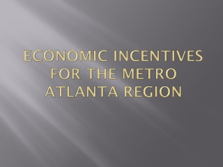 Economic Incentives for the Metro  atlanta  region