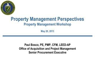 Property Management Perspectives Property Management Workshop May 20, 2013