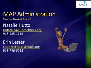 MAP  Administration Measures of Academic Progress�