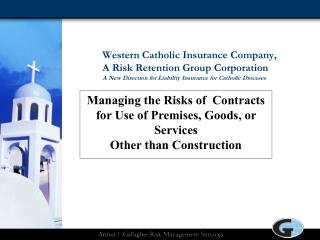 Western Catholic Insurance Company, A Risk Retention Group  Corporation A New Direction for Liability Insurance for Cat