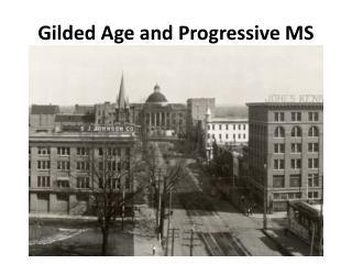 Gilded Age  and Progressive MS