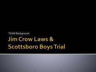 Jim Crow Laws &  Scottsboro Boys Trial