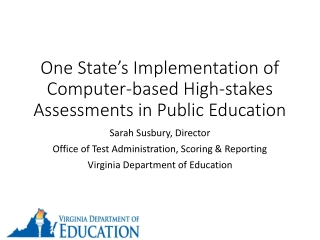 One State's Implementation of  Computer-based High-stakes Assessments in Public Education