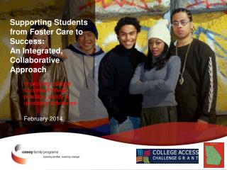 Supporting  Students  from Foster Care to Success: An Integrated, Collaborative Approach