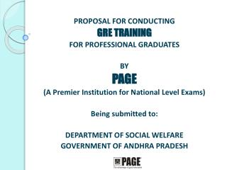 PROPOSAL FOR CONDUCTING  GRE TRAINING  FOR PROFESSIONAL GRADUATES BY PAGE (A Premier Institution for National Level Exa