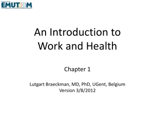 An  I ntroduction to Work and  Health