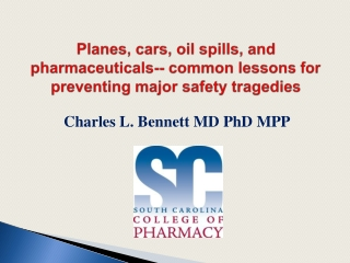 Planes, cars, oil spills, and pharmaceuticals-- common lessons for preventing major safety tragedies