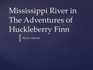 Mississippi River in The Adventures of Huckleberry Finn