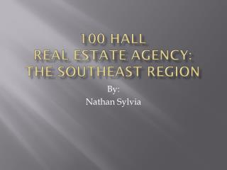100 Hall  Real Estate Agency: The Southeast Region
