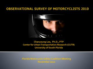 Chanyoung Lee,  Ph.D., PTP Center for Urban Transportation Research (CUTR) University of South Florida