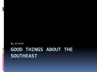 Good Things About The Southeast