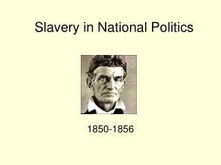 Slavery in National Politics
