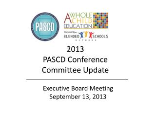 2013 PASCD Conference  Committee Update