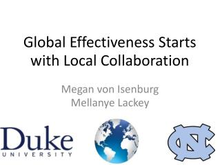 Global Effectiveness Starts with Local Collaboration