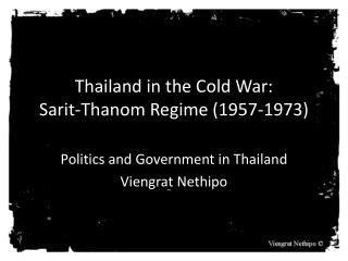 Thailand in the Cold War:  Sarit-Thanom  Regime (1957-1973)