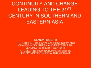 CONTINUITY AND CHANGE LEADING TO THE 21 ST  CENTURY IN SOUTHERN AND EASTERN ASIA